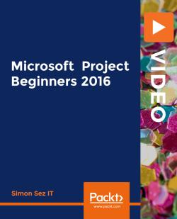 Microsoft Project Beginners 2016 [Video]