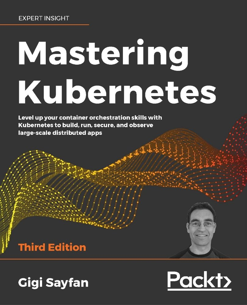 Mastering Kubernetes - Third Edition