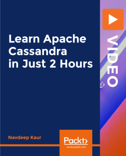 Learn Apache Cassandra in Just 2 Hours [Video]