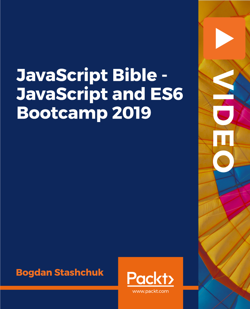 JavaScript Bible - JavaScript and ES6 Bootcamp 2019 [Video]