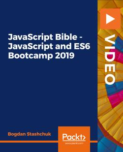 JavaScript Bible - JavaScript and ES6 Bootcamp 2019 [Video]