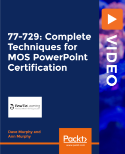 77-729: Complete Techniques for MOS PowerPoint Certification [Video]
