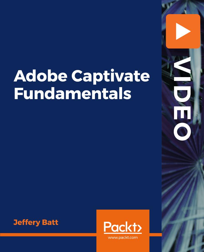 Adobe Captivate Fundamentals [Video]