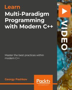 Multi-Paradigm Programming with Modern C++ [Video]