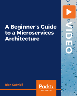 A Beginner's Guide to a Microservices Architecture [Video]