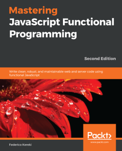 Mastering JavaScript Functional Programming - Second Edition
