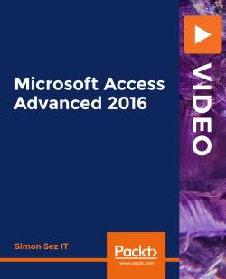 Microsoft Access Advanced 2016 [Video]