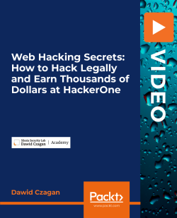 Web Hacking Secrets: How to Hack Legally and Earn Thousands of Dollars at HackerOne