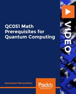 QC051 Math Prerequisites for Quantum Computing [Video]