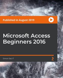 Microsoft Access Beginners 2016 [Video]