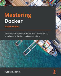 Mastering Docker - Fourth Edition
