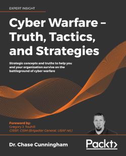 Cyber Warfare – Truth, Tactics, and Strategies