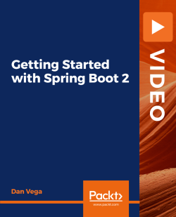 Getting Started with Spring Boot 2 [Video]