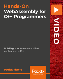 Hands-On WebAssembly for C++ Programmers [Video]