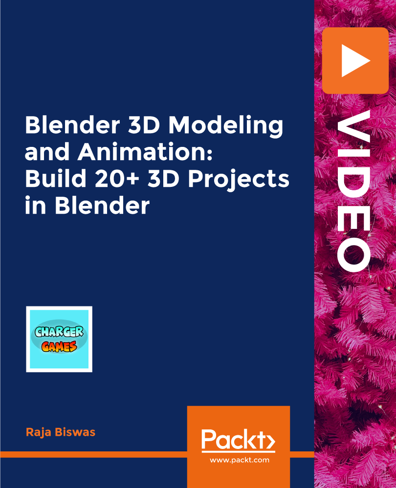 Blender 3D Modeling and Animation: Build 20+ 3D Projects in Blender [Video]