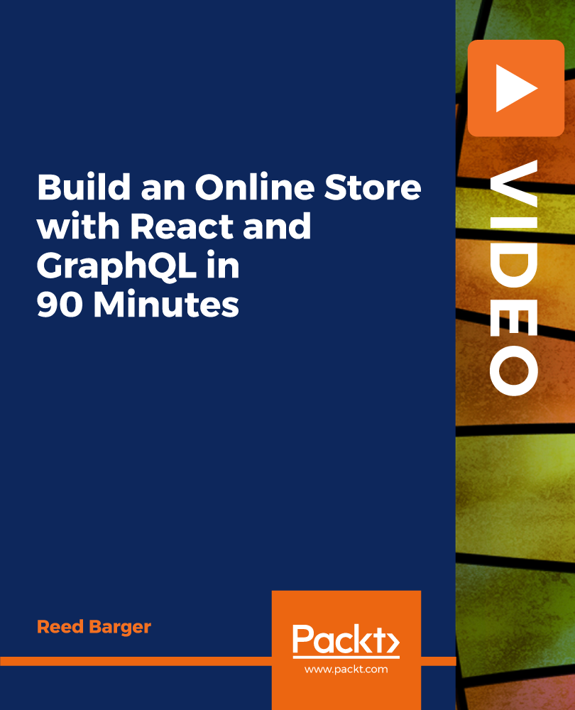 Build an Online Store with React and GraphQL in 90 Minutes [Video]