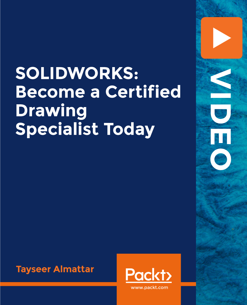 SOLIDWORKS: Become a Certified Drawing Specialist Today [Video]