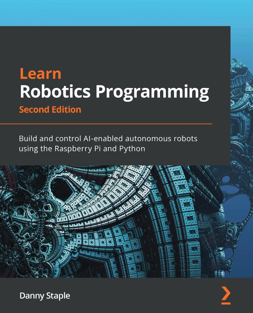Learn Robotics Programming - Second Edition