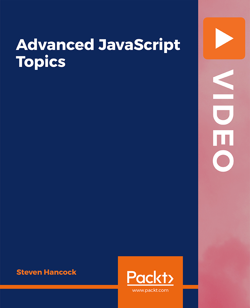 Advanced JavaScript Topics [Video]