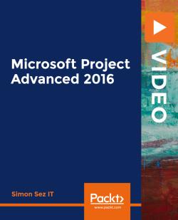 Microsoft Project Advanced 2016 [Video]