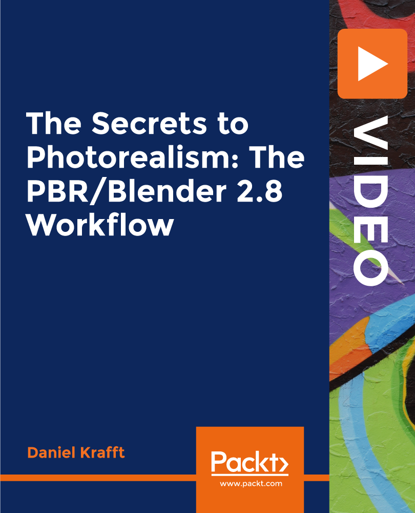 The Secrets to Photorealism: The PBR/Blender 2.8 Workflow [Video]