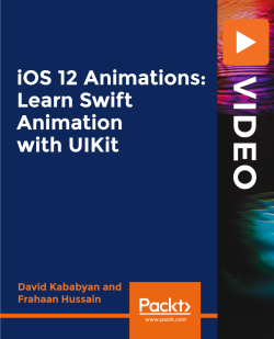 iOS12 Animations: Learn Swift Animation with UIKit [Video]