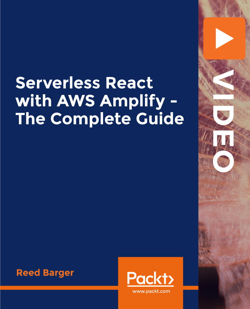 Serverless React with AWS Amplify - The Complete Guide [Video]