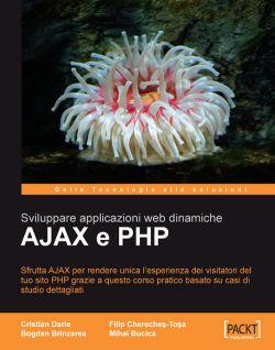 AJAX e PHP:Sviluppare applicazioni web dinamiche [Italiano]