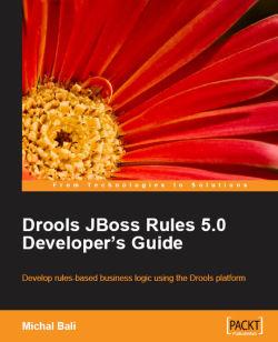 Drools JBoss Rules 5.0 Developer's Guide