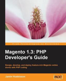 Magento 1.3: PHP Developer's Guide