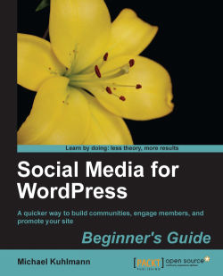 Social Media for Wordpress: Build Communities, Engage Members and Promote Your Site
