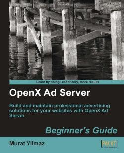 OpenX Ad Server: Beginner's Guide