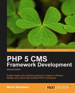 PHP 5 CMS framework development, second edition
