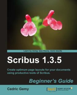 Scribus 1.3.5: Beginner's Guide
