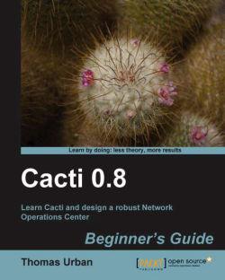 Cacti 0.8 Beginner's Guide