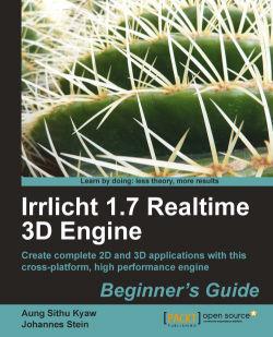 Irrlicht 1.7 Realtime 3D Engine Beginner's Guide