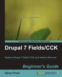 Drupal 7 Fields/CCK Beginner's Guide