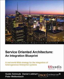Service Oriented Architecture: An Integration Blueprint
