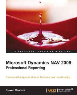 Microsoft Dynamics NAV 2009: Professional Reporting