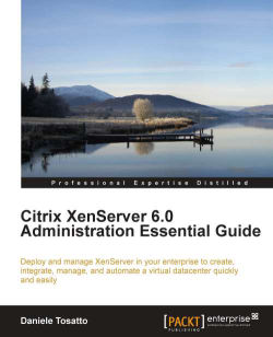 Citrix XenServer 6.0 Administration Essential Guide