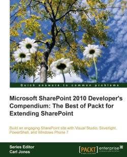 Microsoft SharePoint 2010 Developer's Compendium: The Best of Packt for Extending SharePoint