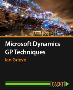 Microsoft Dynamics GP Techniques [Video]