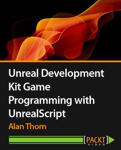 Unreal Development Kit Game Programming with UnrealScript [Video]