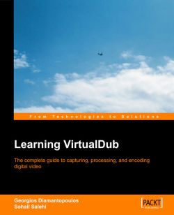 Learning VirtualDub: The Complete Guide to Capturing, Processing and Encoding Digital Video